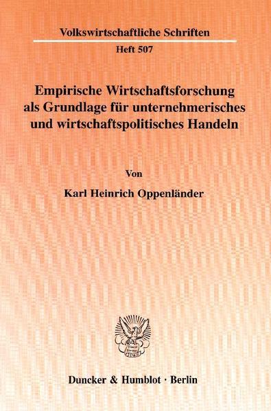 Empirische Wirtschaftsforschung als Grundlage für unternehmerisches und wirtschaftspolitisches Handeln. - Coverbild
