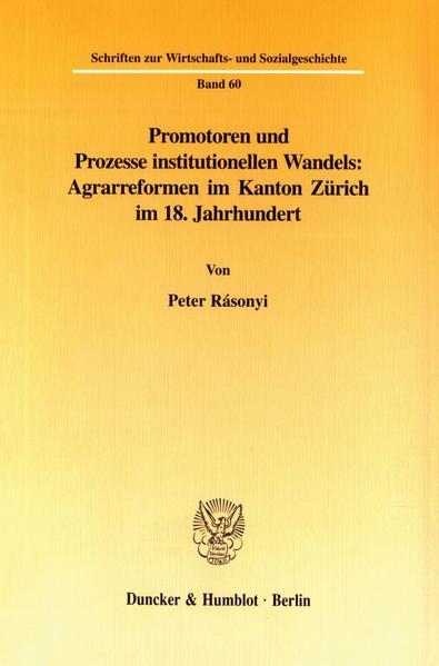 Promotoren und Prozesse institutionellen Wandels: Agrarreformen im Kanton Zürich im 18. Jahrhundert. - Coverbild