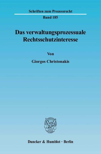 Das verwaltungsprozessuale Rechtsschutzinteresse. - Coverbild