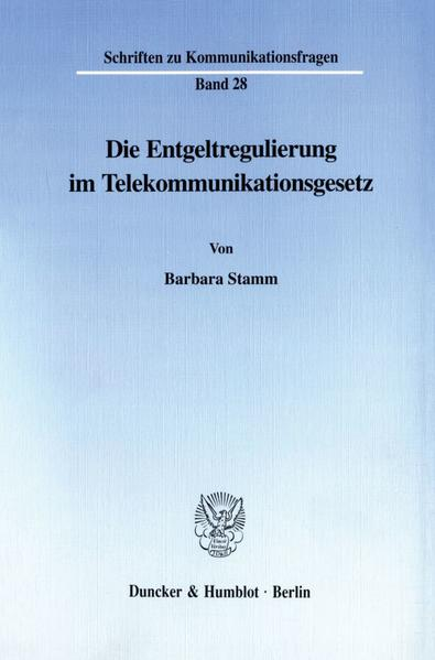 Die Entgeltregulierung im Telekommunikationsgesetz. - Coverbild