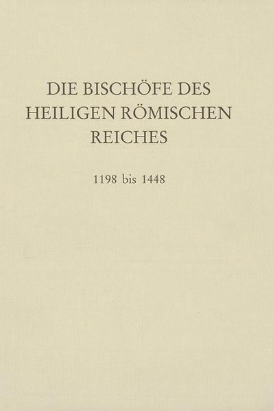 Die Bischöfe des Heiligen Römischen Reiches 1198 bis 1448. - Coverbild