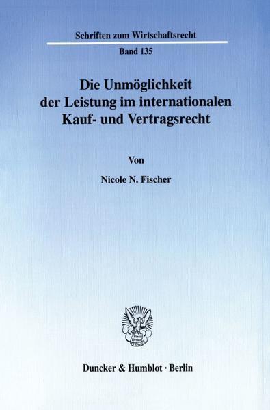 Die Unmöglichkeit der Leistung im internationalen Kauf- und Vertragsrecht. - Coverbild