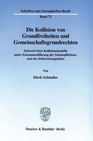 Die Kollision von Grundfreiheiten und Gemeinschaftsgrundrechten. - Coverbild