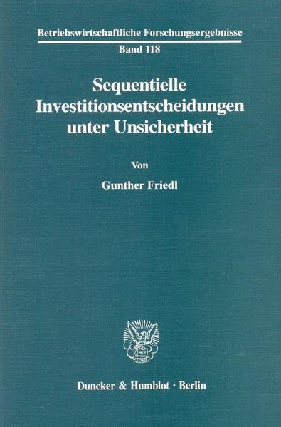 Sequentielle Investitionsentscheidungen unter Unsicherheit. - Coverbild
