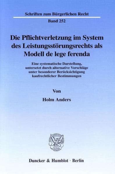 Die Pflichtverletzung im System des Leistungsstörungsrechts als Modell de lege ferenda. - Coverbild