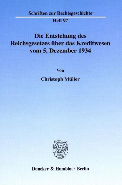 Die Entstehung des Reichsgesetzes über das Kreditwesen vom 5. Dezember 1934. - Coverbild