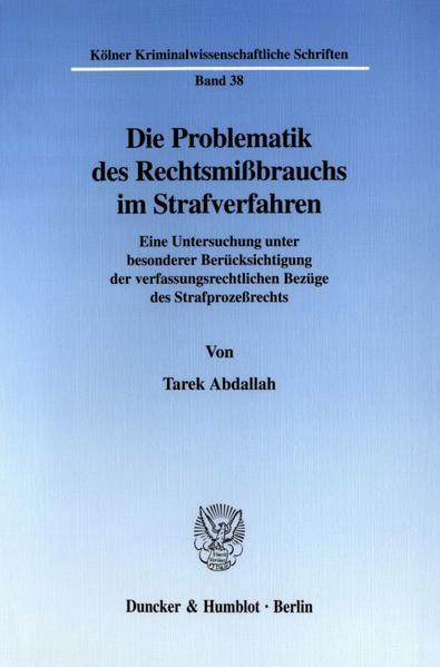 Die Problematik des Rechtsmißbrauchs im Strafverfahren. - Coverbild