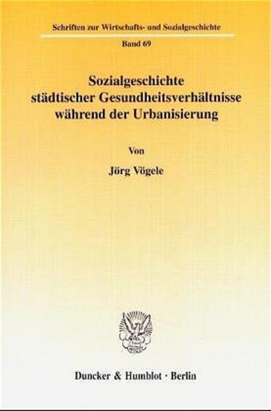 Sozialgeschichte städtischer Gesundheitsverhältnisse während der Urbanisierung. - Coverbild