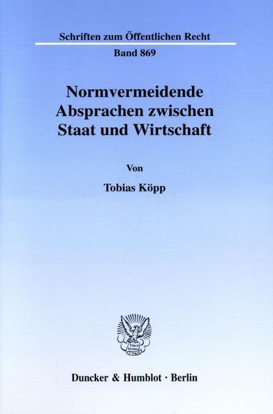 Normvermeidende Absprachen zwischen Staat und Wirtschaft. - Coverbild