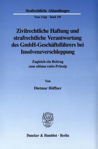 Zivilrechtliche Haftung und strafrechtliche Verantwortung des GmbH-Geschäftsführers bei Insolvenzverschleppung. - Coverbild