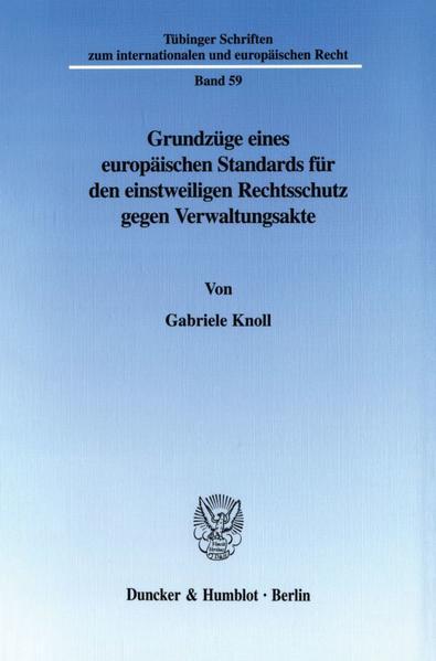 Grundzüge eines europäischen Standards für den einstweiligen Rechtsschutz gegen Verwaltungsakte. - Coverbild