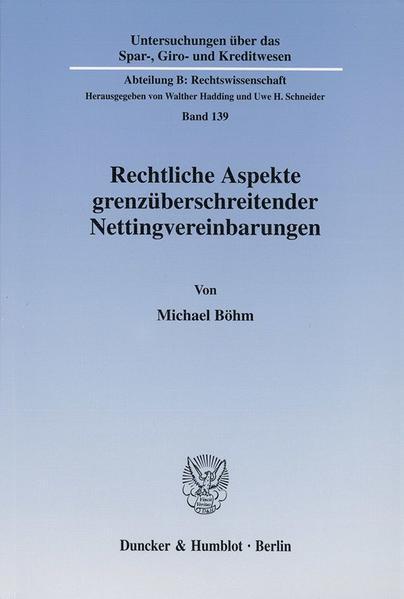 Rechtliche Aspekte grenzüberschreitender Nettingvereinbarungen. - Coverbild