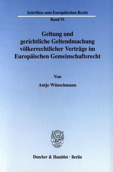 Geltung und gerichtliche Geltendmachung völkerrechtlicher Verträge im Europäischen Gemeinschaftsrecht. - Coverbild