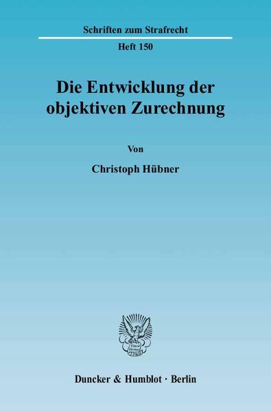 Die Entwicklung der objektiven Zurechnung. - Coverbild