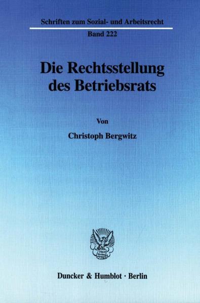 Die Rechtsstellung des Betriebsrats. - Coverbild