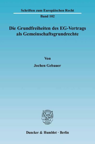 Die Grundfreiheiten des EG-Vertrags als Gemeinschaftsgrundrechte. - Coverbild
