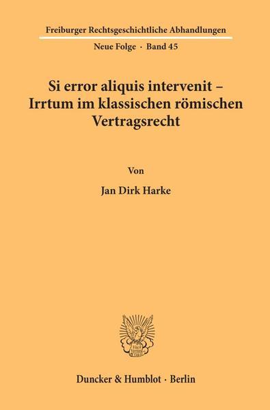 Si error aliquis intervenit - Irrtum im klassischen römischen Vertragsrecht. - Coverbild