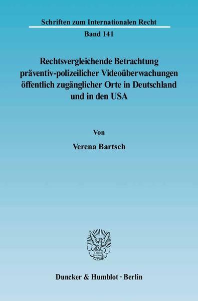 Rechtsvergleichende Betrachtung präventiv-polizeilicher Videoüberwachungen öffentlich zugänglicher Orte in Deutschland und in den USA. - Coverbild