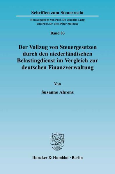 Der Vollzug von Steuergesetzen durch den niederländischen Belastingdienst im Vergleich zur deutschen Finanzverwaltung. - Coverbild