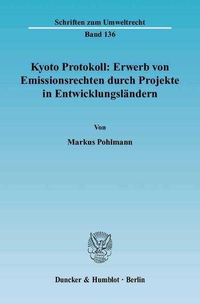 Kyoto Protokoll: Erwerb von Emissionsrechten durch Projekte in Entwicklungsländern. - Coverbild