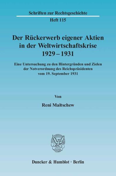 Der Rückerwerb eigener Aktien in der Weltwirtschaftskrise 1929 - 1931. - Coverbild