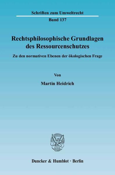 Rechtsphilosophische Grundlagen des Ressourcenschutzes. - Coverbild