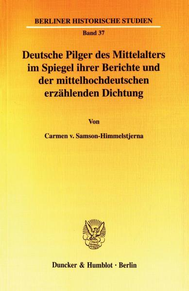Deutsche Pilger des Mittelalters im Spiegel ihrer Berichte und der mittelhochdeutschen erzählenden Dichtung. - Coverbild