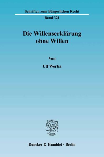 Die Willenserklärung ohne Willen. - Coverbild