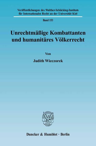 Unrechtmäßige Kombattanten und humanitäres Völkerrecht. - Coverbild