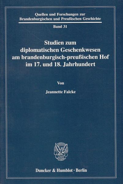 Studien zum diplomatischen Geschenkwesen am brandenburgisch-preußischen Hof im 17. und 18. Jahrhundert. - Coverbild