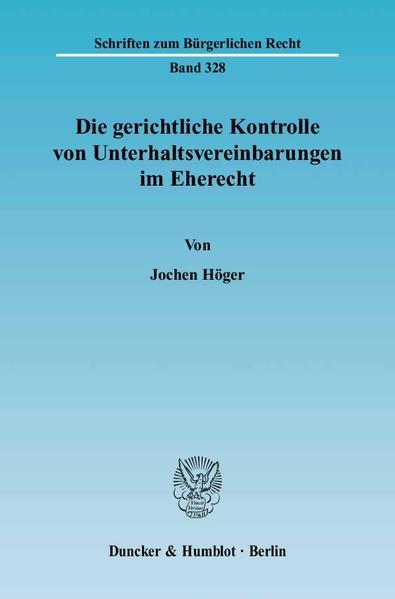 Die gerichtliche Kontrolle von Unterhaltsvereinbarungen im Eherecht. - Coverbild