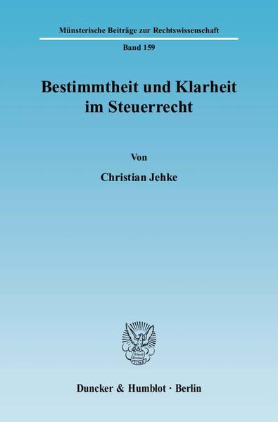 Bestimmtheit und Klarheit im Steuerrecht. - Coverbild