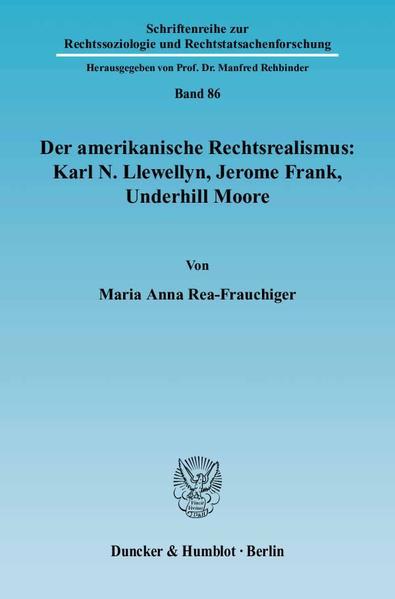Der amerikanische Rechtsrealismus: Karl N. Llewellyn, Jerome Frank, Underhill Moore. - Coverbild