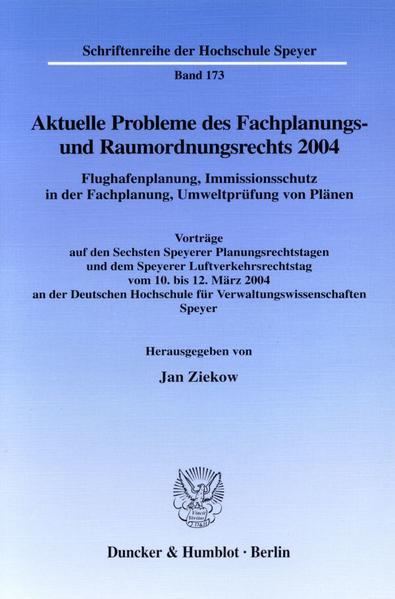 Aktuelle Probleme des Fachplanungs- und Raumordnungsrechts 2004. Flughafenplanung, Immissionsschutz in der Fachplanung, Umweltprüfung von Plänen. - Coverbild