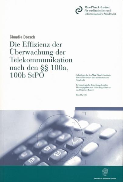 Die Effizienz der Überwachung der Telekommunikation nach den §§ 100a, 100b StPO. - Coverbild
