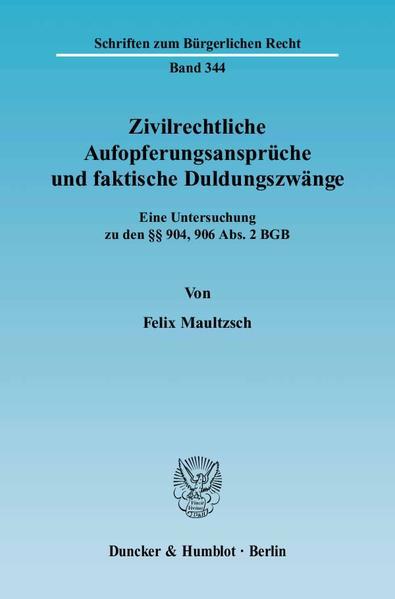 Zivilrechtliche Aufopferungsansprüche und faktische Duldungszwänge. - Coverbild