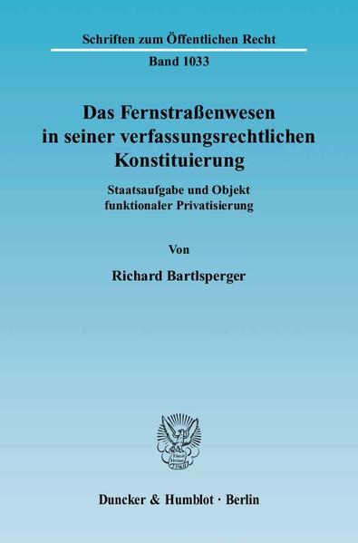 Das Fernstraßenwesen in seiner verfassungsrechtlichen Konstituierung. - Coverbild