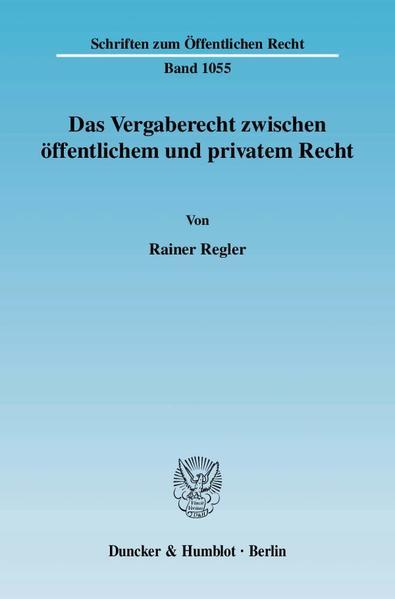 Das Vergaberecht zwischen öffentlichem und privatem Recht. - Coverbild