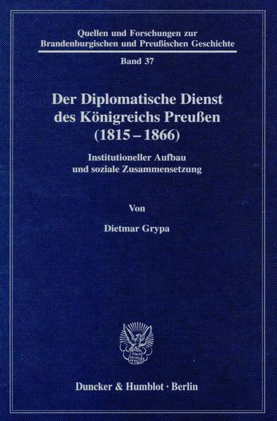 Der Diplomatische Dienst des Königreichs Preußen (1815 - 1866). - Coverbild