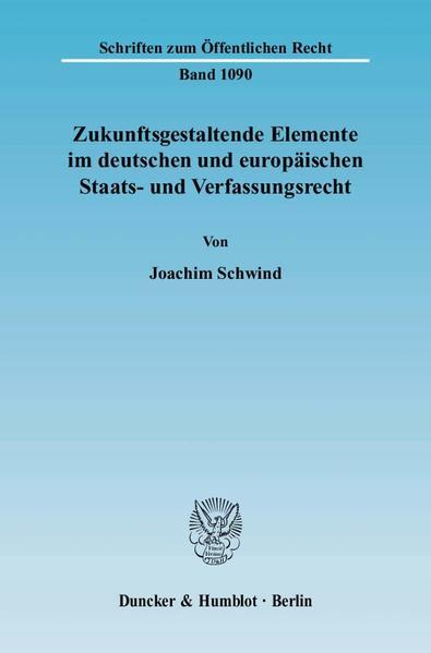 Zukunftsgestaltende Elemente im deutschen und europäischen Staats- und Verfassungsrecht. - Coverbild