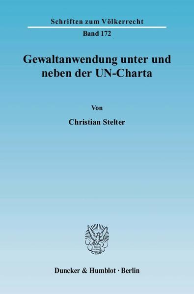 Gewaltanwendung unter und neben der UN-Charta. - Coverbild