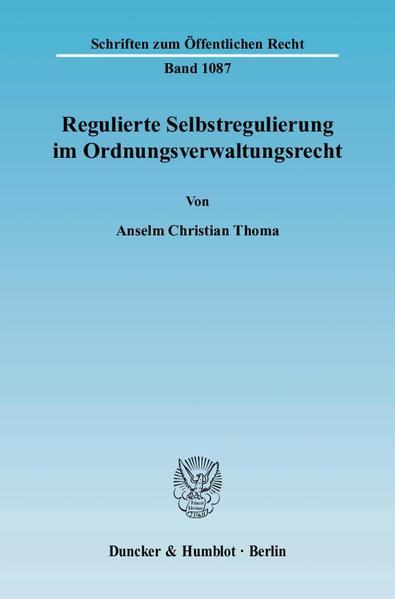 Regulierte Selbstregulierung im Ordnungsverwaltungsrecht. - Coverbild