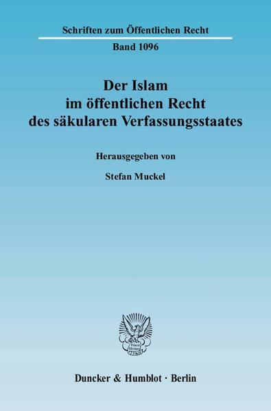 Der Islam im öffentlichen Recht des säkularen Verfassungsstaates. - Coverbild