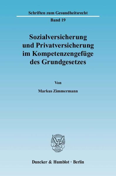 Sozialversicherung und Privatversicherung im Kompetenzengefüge des Grundgesetzes. - Coverbild