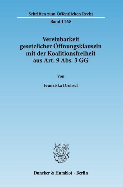 Vereinbarkeit gesetzlicher Öffnungsklauseln mit der Koalitionsfreiheit aus Art. 9 Abs. 3 GG. - Coverbild