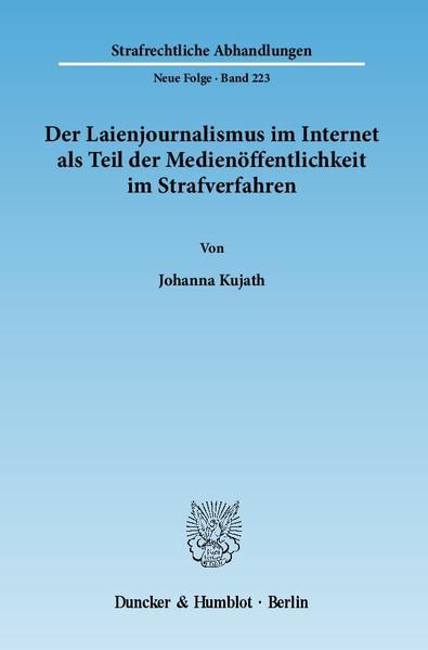 Der Laienjournalismus im Internet als Teil der Medienöffentlichkeit im Strafverfahren. - Coverbild