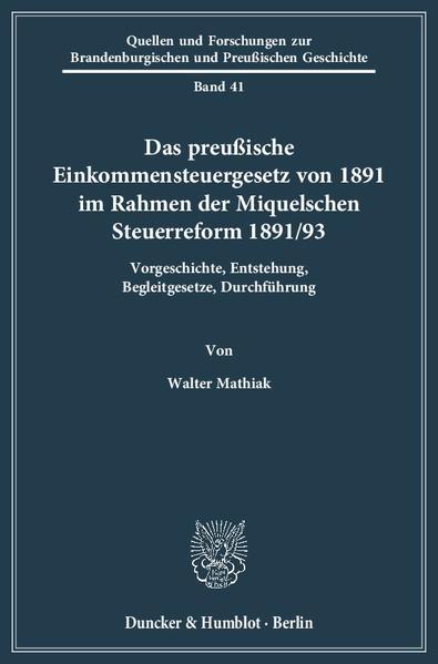 Das preußische Einkommensteuergesetz von 1891 im Rahmen der Miquelschen Steuerreform 1891/93. - Coverbild