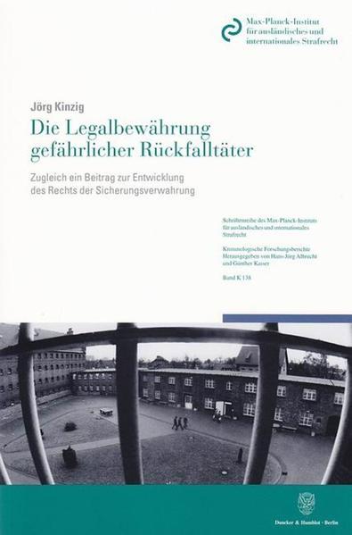 Die Legalbewährung gefährlicher Rückfalltäter. - Coverbild