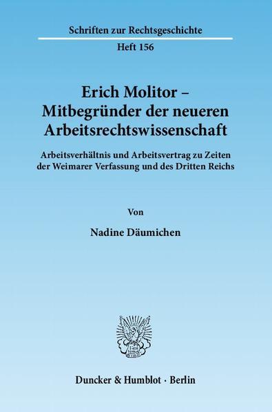 Erich Molitor – Mitbegründer der neueren Arbeitsrechtswissenschaft. - Coverbild