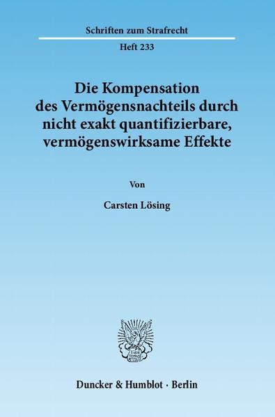 Die Kompensation des Vermögensnachteils durch nicht exakt quantifizierbare, vermögenswirksame Effekte. - Coverbild